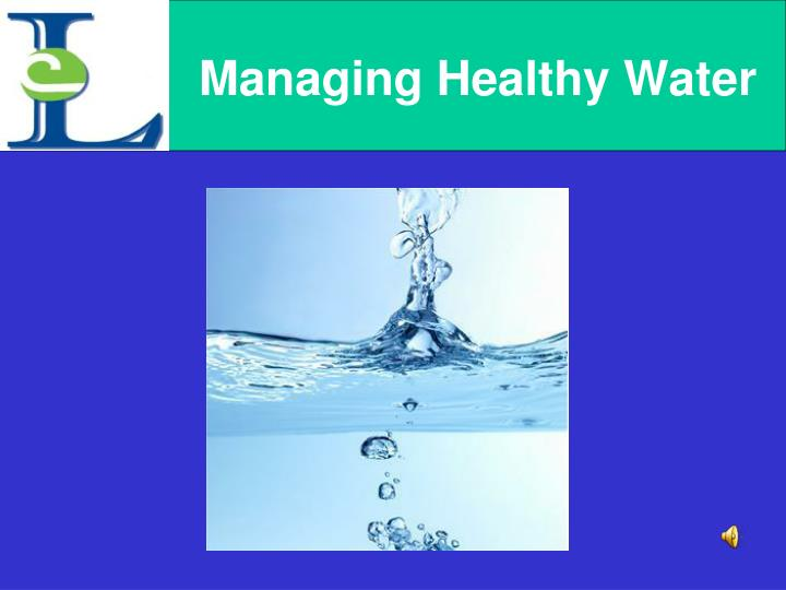 Managing healthy water