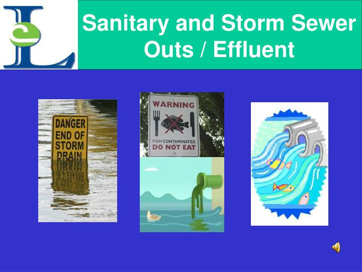 Sanitary and Storm Sewer Outs / Effluent