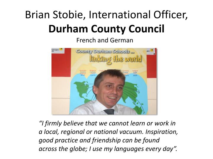 Brian stobie international officer durham c ounty council