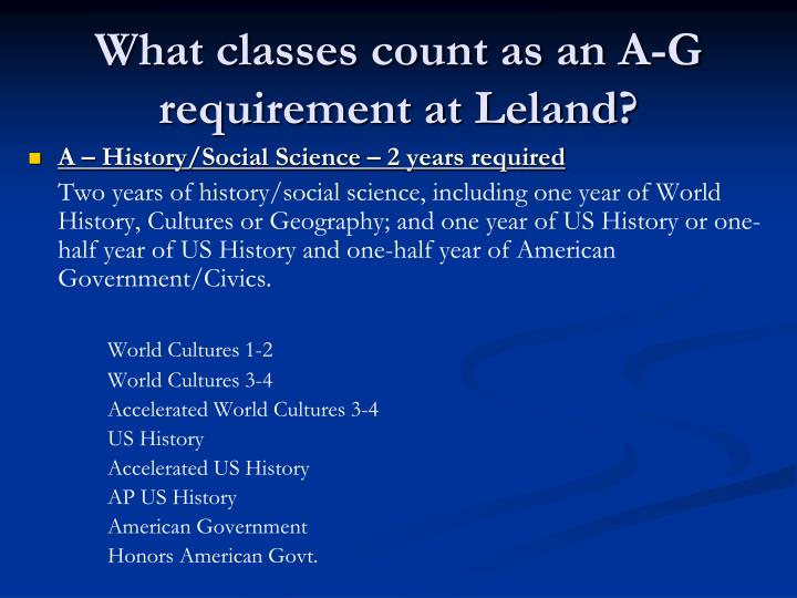 A – History/Social Science – 2 years required