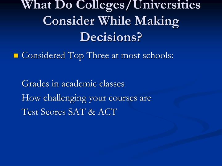 What Do Colleges/Universities Consider While Making Decisions?