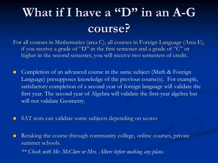 "What if I have a ""D"" in an A-G course?"