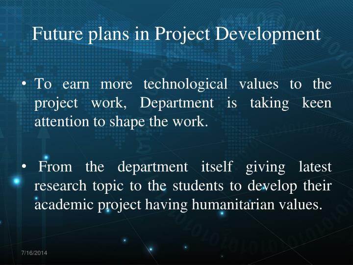 Future plans in Project Development