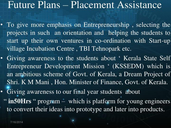 Future Plans – Placement Assistance
