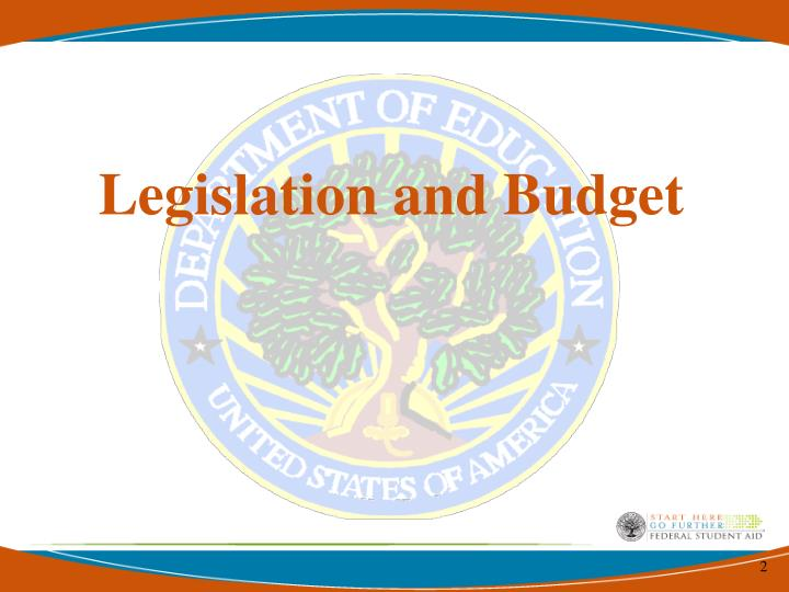 Legislation and Budget