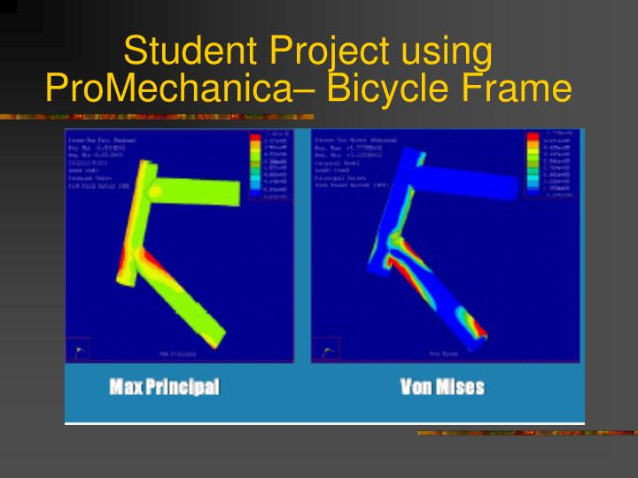 Student Project using ProMechanica– Bicycle Frame