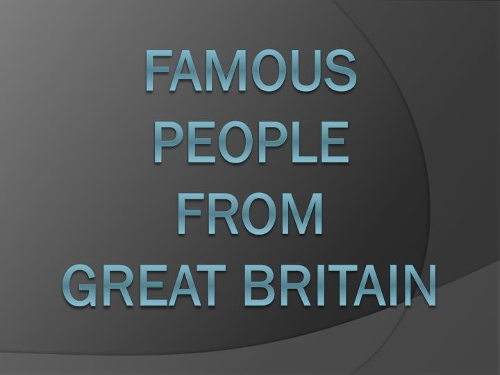 Famous people from great britain