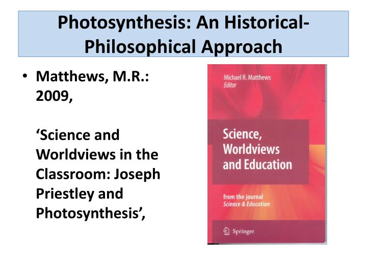 Photosynthesis: An Historical-Philosophical Approach