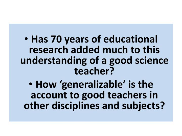 Has 70 years of educational research added much to this understanding of a good science teacher?