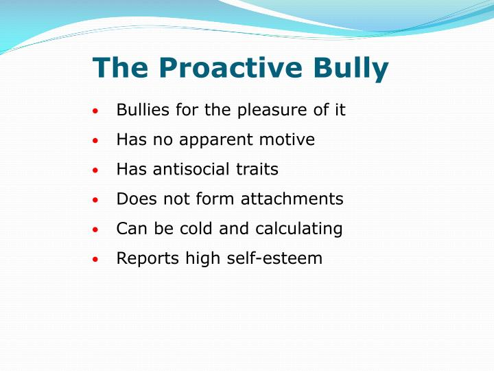 The Proactive Bully