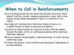 when to call in reinforcements