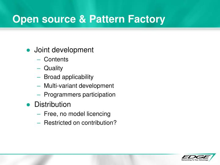Open source & Pattern Factory