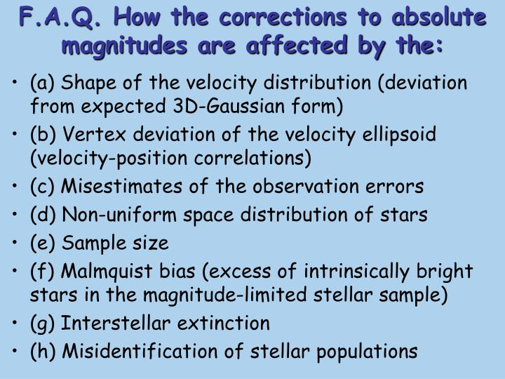 F.A.Q. How the corrections to absolute magnitudes are affected by the: