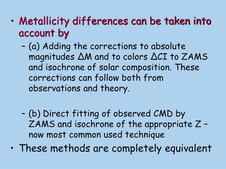 Metallicity differences can be taken into account by