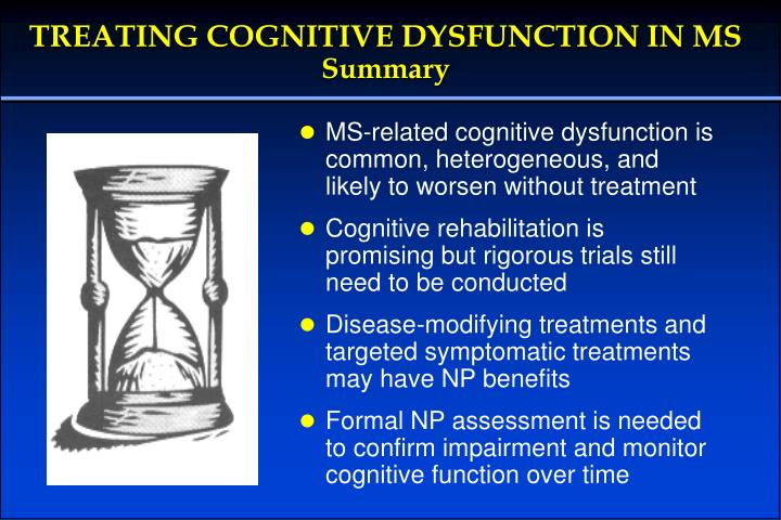 TREATING COGNITIVE DYSFUNCTION IN MS