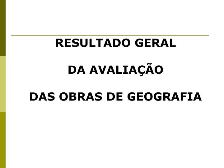 RESULTADO GERAL