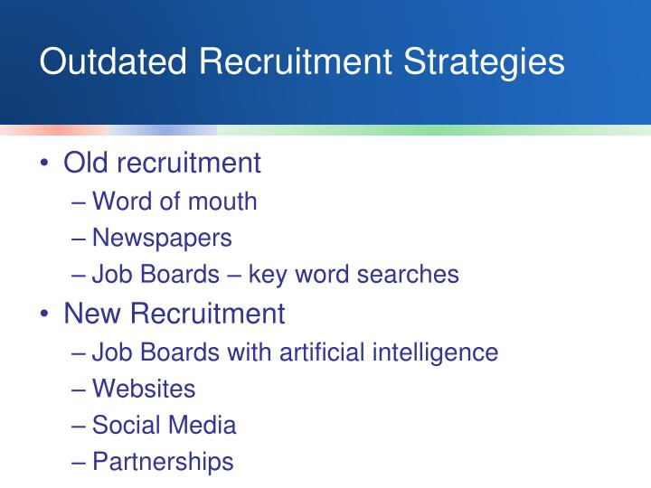 Outdated Recruitment Strategies