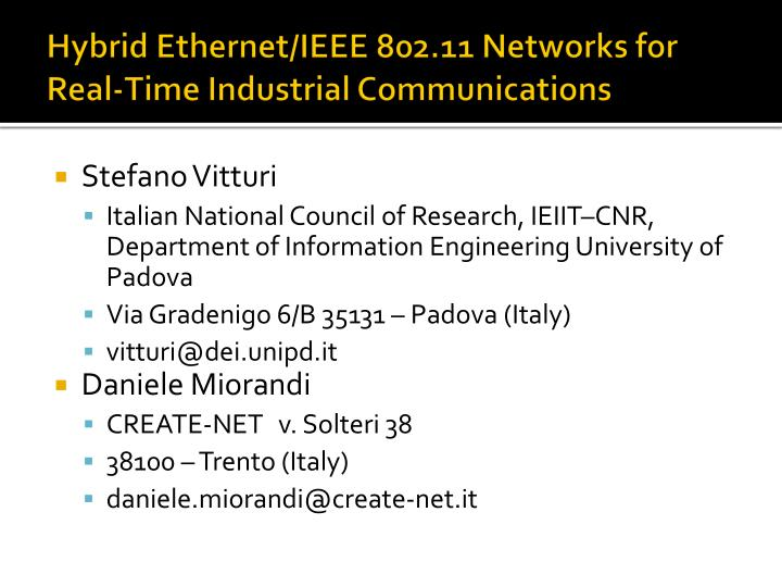 Hybrid Ethernet/IEEE 802.11 Networks for