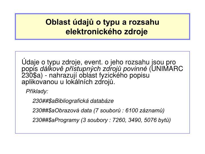 Oblast údajů o typu a rozsahu elektronického zdroje