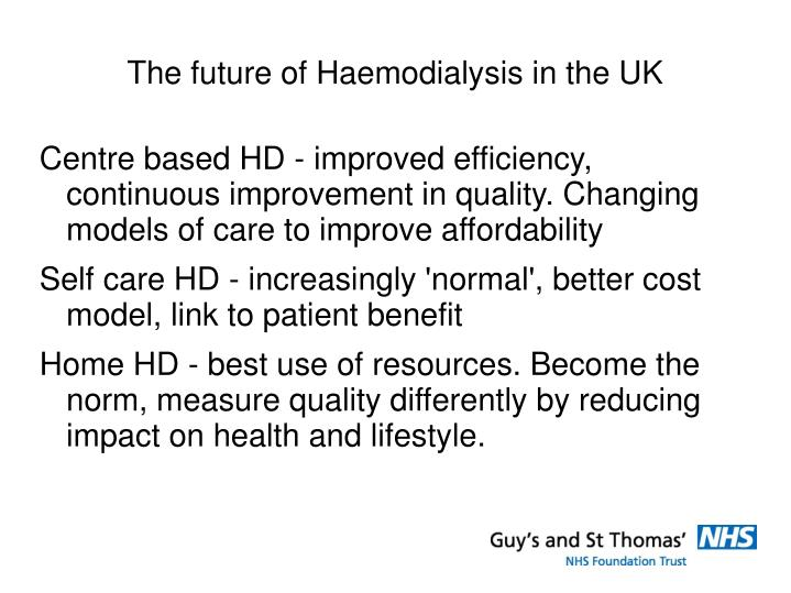 The future of Haemodialysis in the UK