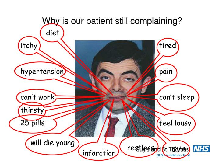 Why is our patient still complaining?