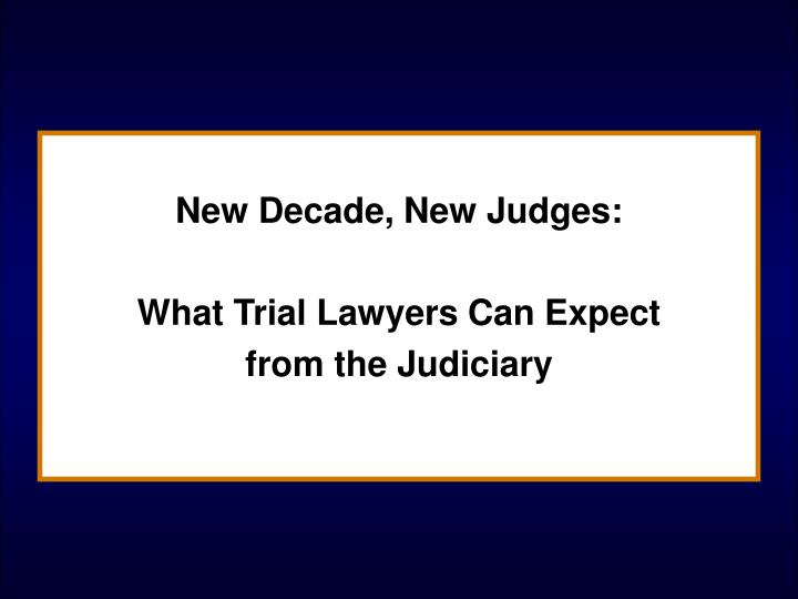 New Decade, New Judges: