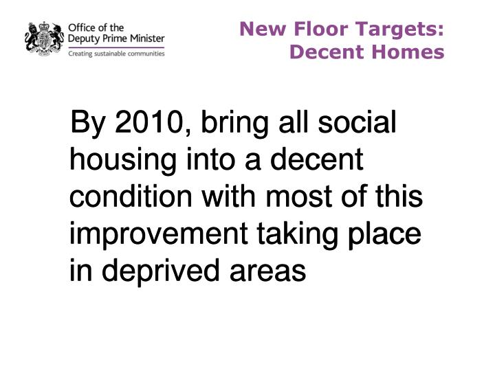New Floor Targets: Decent Homes