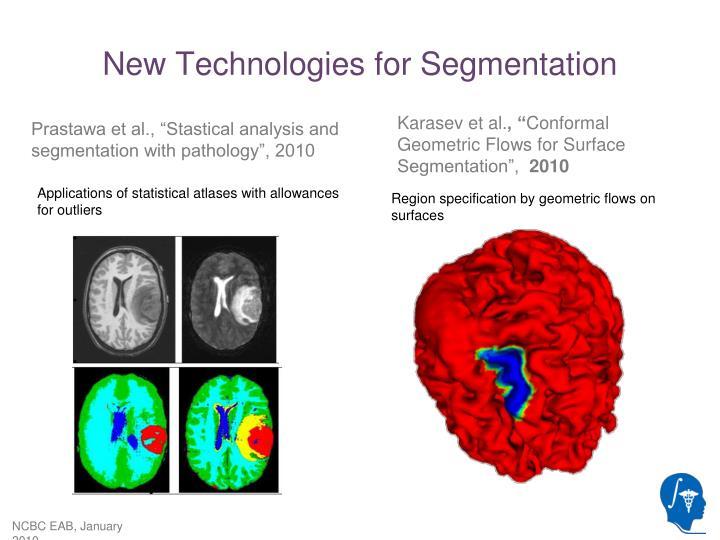 New Technologies for Segmentation