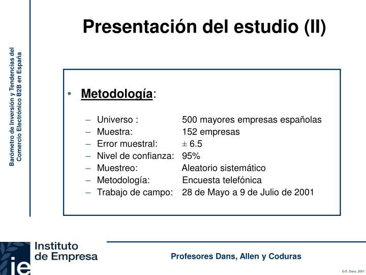Presentación del estudio (II)