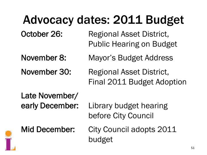 Advocacy dates: 2011 Budget