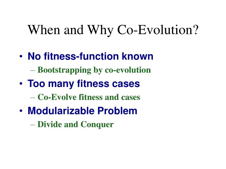 When and Why Co-Evolution?