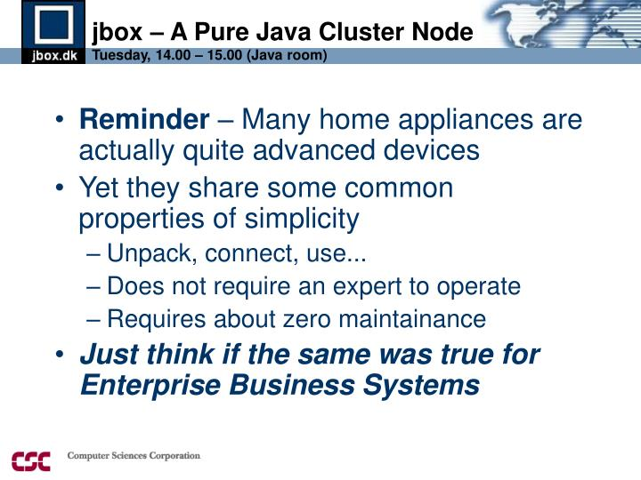Jbox a pure java cluster node tuesday 14 00 15 00 java room