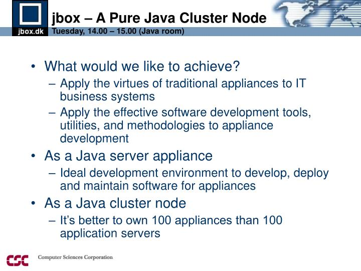 Jbox a pure java cluster node tuesday 14 00 15 00 java room1