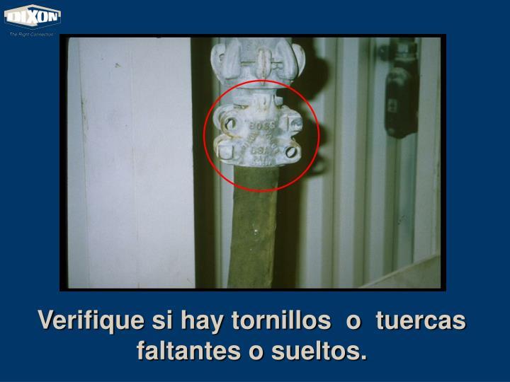 Verifique si hay tornillos  o  tuercas faltantes o sueltos.
