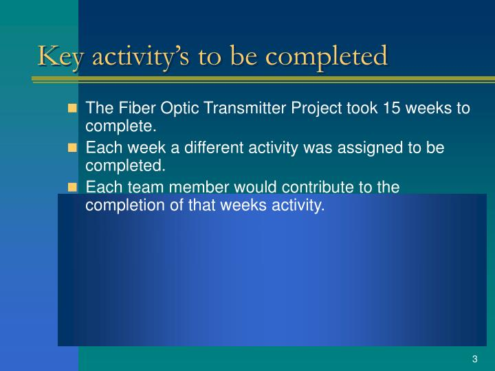 Key activity s to be completed