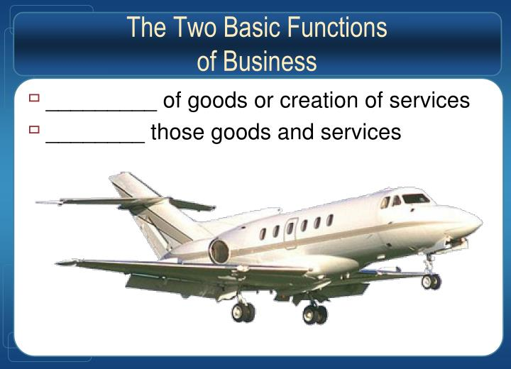 The Two Basic Functions