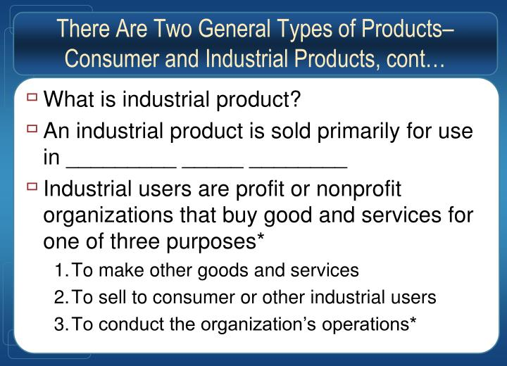There Are Two General Types of Products–
