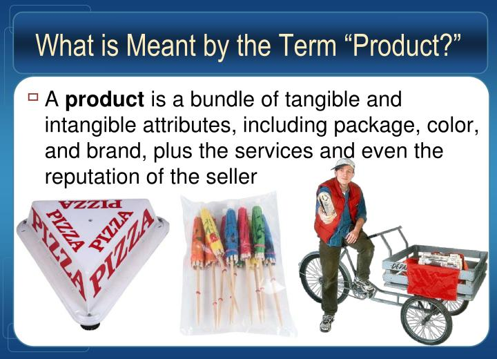 "What is Meant by the Term ""Product?"""