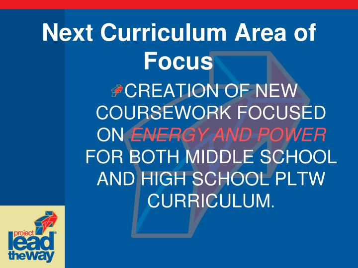 Next Curriculum Area of Focus