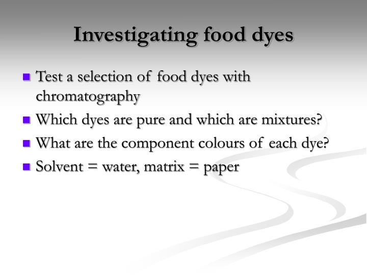 Investigating food dyes
