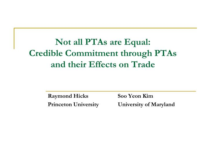Not all PTAs are Equal: