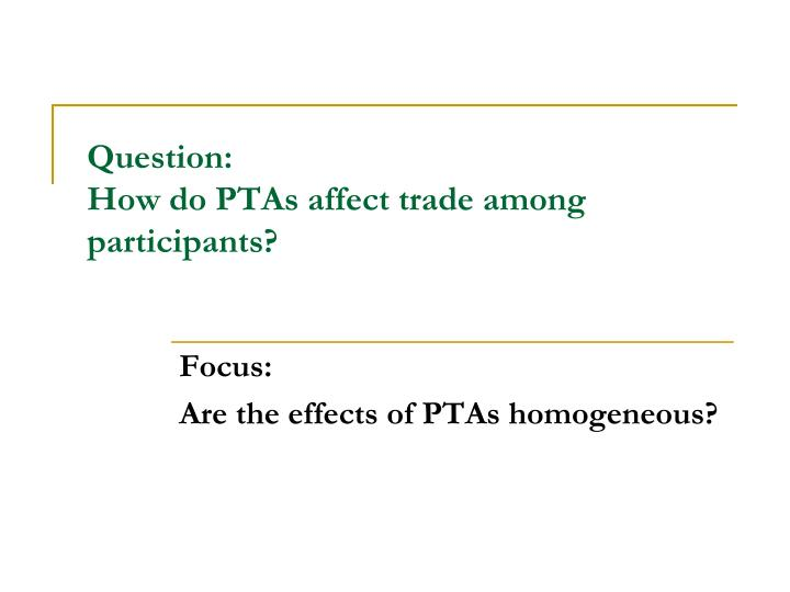 Question how do ptas affect trade among participants