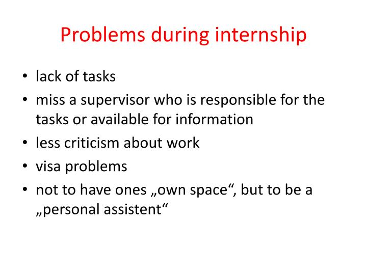 Problems during internship