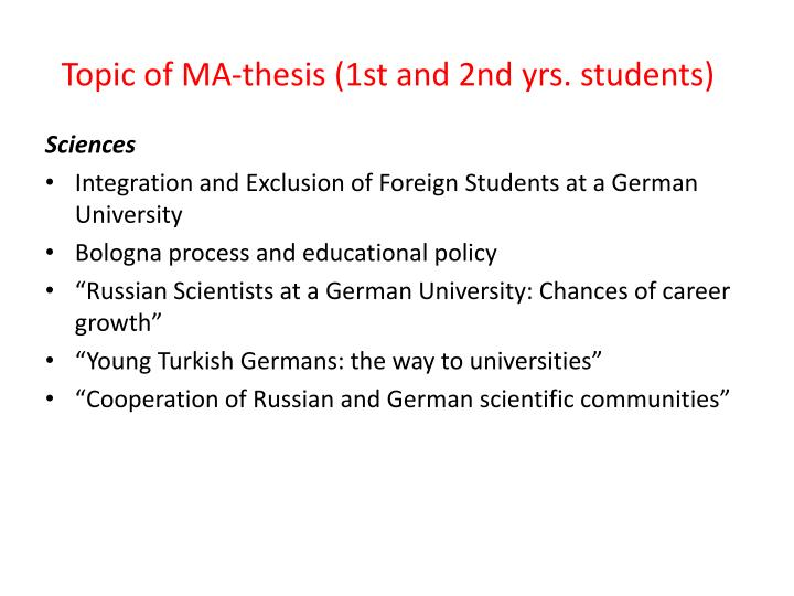 Topic of MA-thesis (1st and 2nd yrs. students)