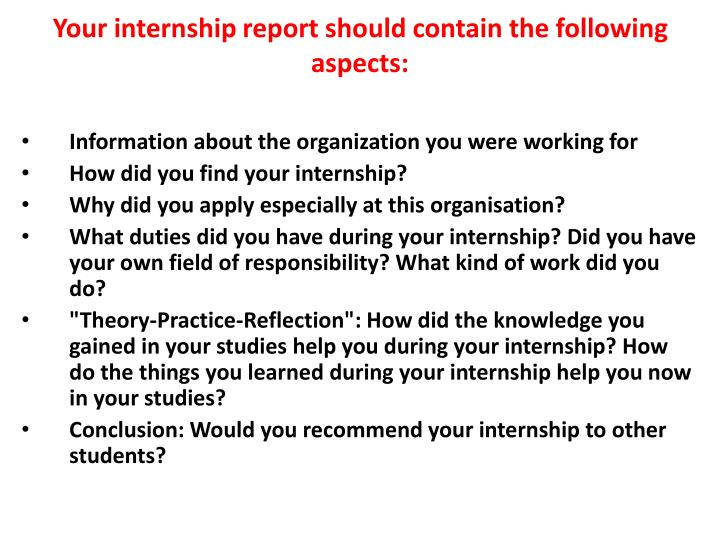Your internship report should contain the following aspects: