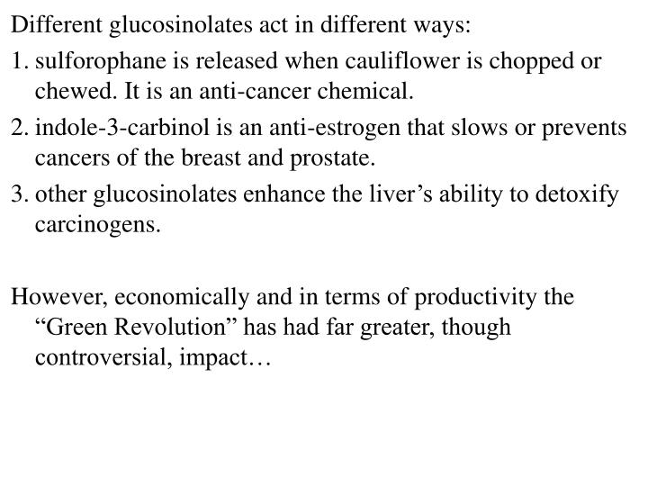 Different glucosinolates act in different ways: