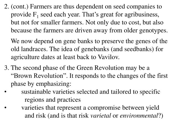 2. (cont.) Farmers are thus dependent on seed companies to