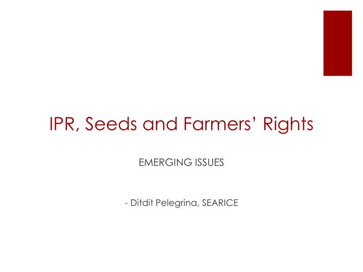 Ipr seeds and farmers rights