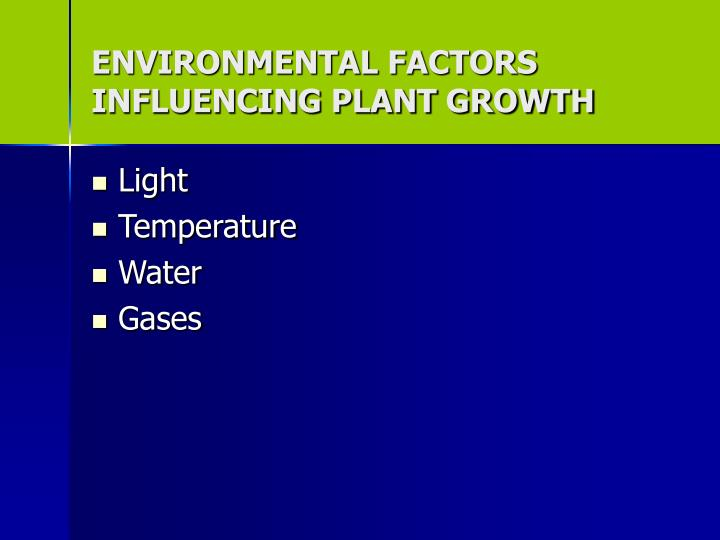 ENVIRONMENTAL FACTORS INFLUENCING PLANT GROWTH