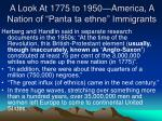 a look at 1775 to 1950 america a nation of panta ta ethne immigrants1